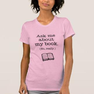 Pregúnteme acerca de mi libro (no, realmente) playeras