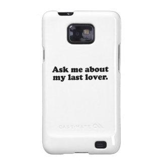 Pregúnteme acerca de mi lover.png pasado galaxy SII carcasa