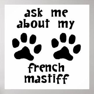 Pregúnteme acerca de mi mastín francés posters