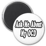 Pregúnteme acerca de mi OCD Imanes