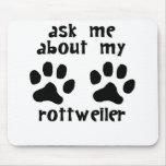 Pregúnteme acerca de mi Rottweiler Tapetes De Ratón