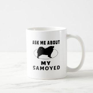 Pregúnteme acerca de mi samoyedo taza básica blanca