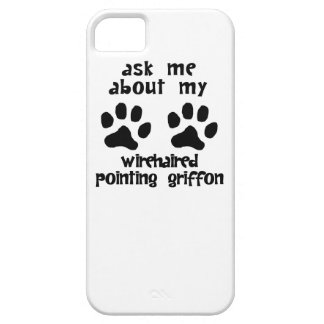 Pregúnteme acerca de mi señalar Griffon Wirehaired iPhone 5 Funda