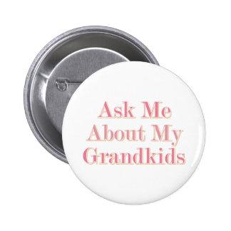 Pregúnteme acerca de mis Grandkids Pin Redondo 5 Cm