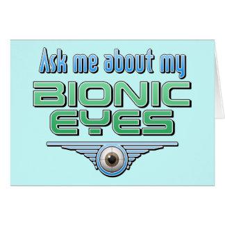 Pregúnteme acerca de mis ojos Bionic Tarjeta De Felicitación