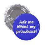 ¡Pregúnteme acerca de mis pronombres! Pin