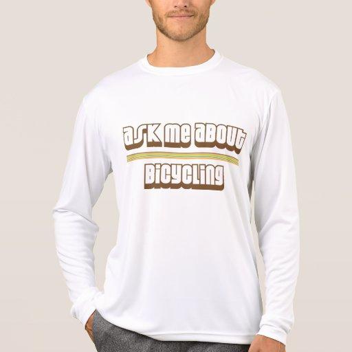 Pregúnteme acerca de montar en bicicleta camiseta