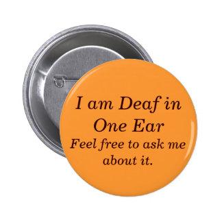 Pregúnteme acerca de ser sordo en un botón del oíd pin redondo de 2 pulgadas