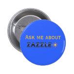 Pregúnteme acerca de Zazzle Pin