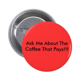 ¡Pregúnteme acerca del café que paga!!! Pins