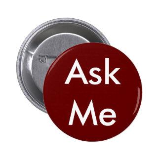 ¡Pregúnteme! Botones para los voluntarios, profeso Pin Redondo De 2 Pulgadas