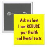 Pregúnteme cómo puedo reducir su salud y dental pins