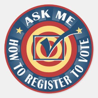 Pregúnteme cómo registrarme para votar pegatina redonda