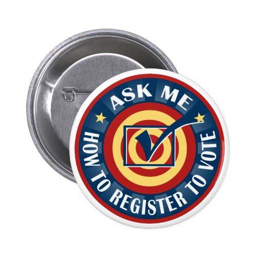 Pregúnteme cómo registrarme para votar pins