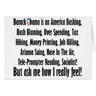 ¡Pregúnteme cómo siento sobre Barack Obama! Tarjeta De Felicitación