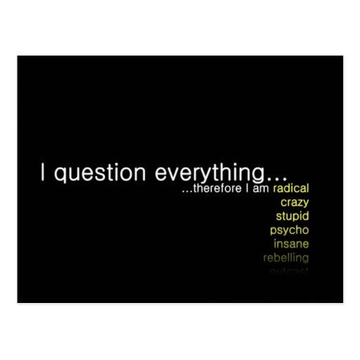 Pregunto todo, por lo tanto estoy… postal