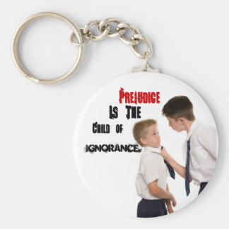 Prejudice Is the child of Ignorance Keychain