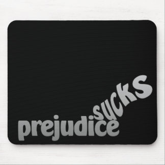Prejudice Sucks custom mousepad