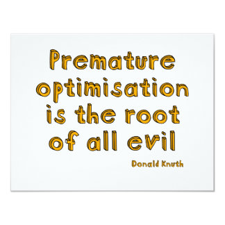 Premature optimisation is the root of all evil card