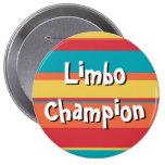 Premio enorme del botón del campeón del limbo pins