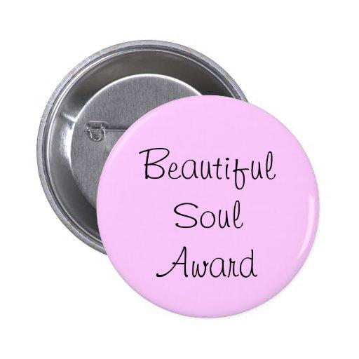 Premio hermoso del alma pin