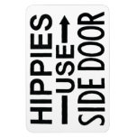 Premium Flexi Fridge Magnet  Hippies Use Side Door