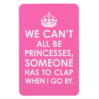 Premium Flexi Magnet We Can't All Be Princesses