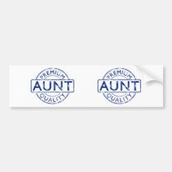 Bumper Sticker with Premium Quality Aunt design