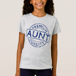 Girls' Fine Jersey T-Shirt with Premium Quality Aunt design