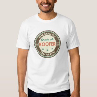 Premium Quality Roofer (Funny) Gift Shirt