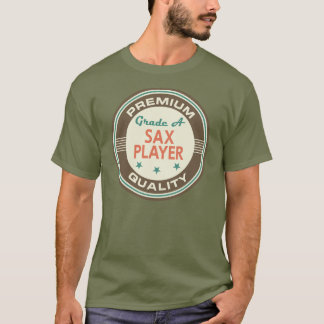 Premium Quality Sax Player (Funny) Gift T-Shirt