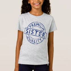 Girls' Fine Jersey T-Shirt with Premium Quality Sister design
