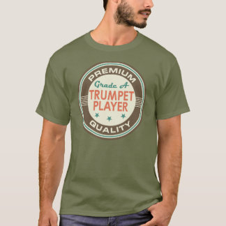 Premium Quality Trumpet Player (Funny) Gift T-Shirt