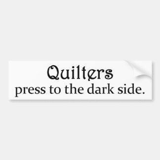 Prensa de Quilters al lado oscuro Pegatina De Parachoque