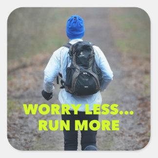 Preocupación menos… Corra más - los pegatinas Pegatina Cuadrada
