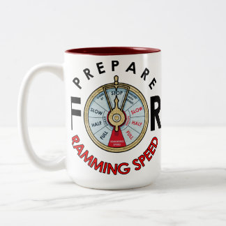 Prepare for Ramming Speed Mug