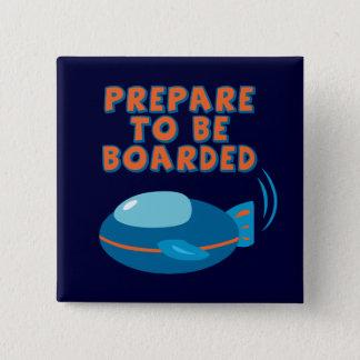 Prepare To Be Boarded Button