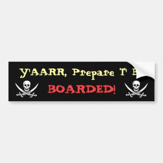 Prepare To Be Boarded! Car Bumper Sticker