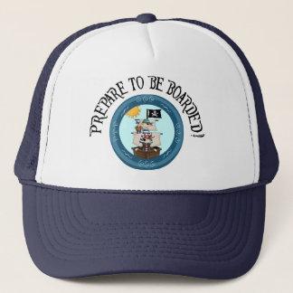 Prepare to be Boarded Pirates Trucker Hat