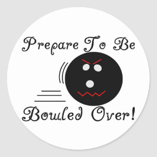 Prepare To Be Bowled Over Classic Round Sticker