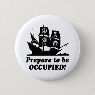 Prepare to be Occupied Occupy Wall Street Button