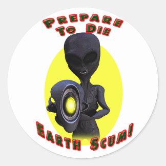 Prepare to die Earth Scum Sticker