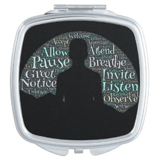 Prepare yourself, but most of all, be present makeup mirror