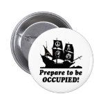 Prepárese para ser ocupado ocupan Wall Street Pins