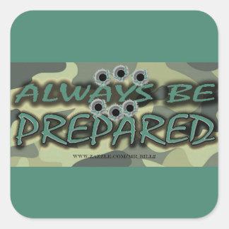 PREPÁRESE SIEMPRE (con los bala-agujeros) Pegatina Cuadrada