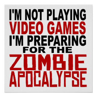 Preparing For The Zombie Apocalypse Poster