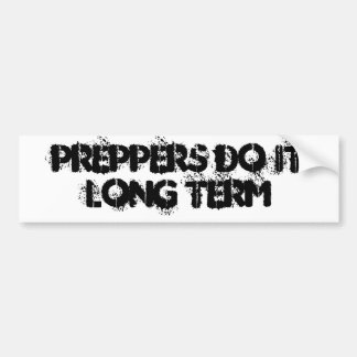 PREPPER DO IT LONG TERM! BUMPER STICKER