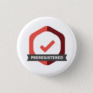 Preregistered Badge Pinback Button