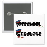 Preschool Graduate  Tshirts and Gifts Pin