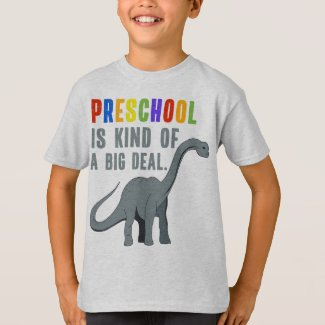Preschool is Kind of a Big Deal Funny Dinosaur T-Shirt